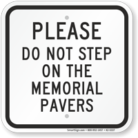 Please Do Not Step On The Memorial Pavers Cemetery Sign