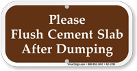 Please Flush Cement Slab After Dumping Sign