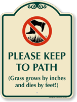 Grass Grows By Inches, Dies By Feet Sign