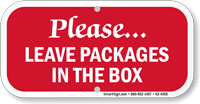 Please Leave Packages In The Box Sign
