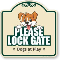 Please Lock Gate Dogs At Play Signature Sign