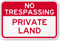 Private Land No Trespassing Sign