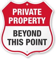 Private Property Beyond This Point Shield Sign
