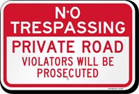 No Trespassing Violators Will Be Prosecuted Sign