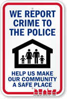 We Report Crime To The Police Sign