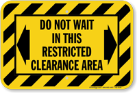 Do Not Wait In Restricted Clearance Area Sign
