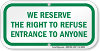 Right To Refuse Entrance To Anyone Sign