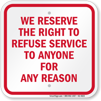 Right To Refuse Service To Anyone Sign