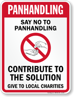 Say No To Panhandling Contribute To Solution Sign