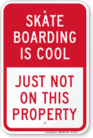 Skate Boarding Is Cool No Skateboarding Sign