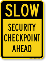 Slow Security Checkpoint Ahead Sign