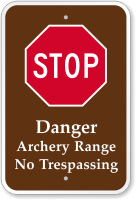 Archery Range No Trespassing STOP Sign