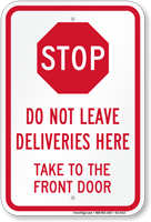 Stop Do Not Leave Deliveries Here Sign