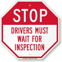 Stop Drivers Must Wait For Inspection Sign