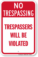Trespassers Will Be Violated No Trespassing Sign
