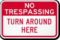 Turn Around Here No Trespassing Sign