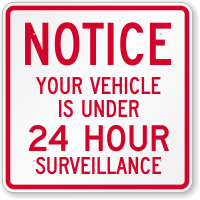 Vehicle Is Under 24 Hour Video Surveillance Sign