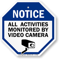 Notice: All activities monitored by video camera sign