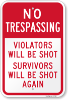 No Trespassing - Violators Will be Shot Sign