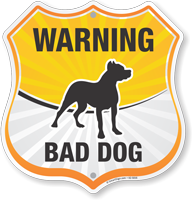 Warning Bad Dog Funny Beware Of Dog Shield Sign