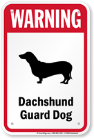 Warning Dachshund Guard Dog Guard Dog Sign