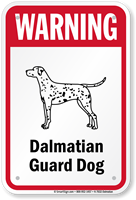 Warning Dalmatian Guard Dog Guard Dog Sign