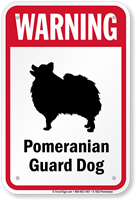 Warning Pomeranian Guard Dog Guard Dog Sign