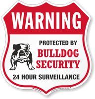 Warning Protected By Bulldog Security Shield Sign