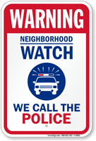 We Call The Police Neighborhood Watch Warning Sign