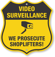 We Prosecute Shoplifters Video Surveillance Shield Sign