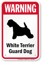 Warning White Terrier Guard Dog Guard Dog Sign