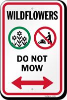 Wildflowers Do Not Mow Bidirectional Arrow Sign