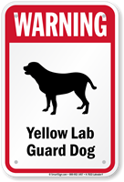 Warning Yellow Lab Guard Dog Guard Dog Sign