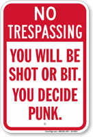 You Will Be Shot No Trespassing Sign