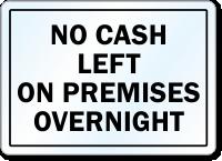 No Cash Left On Premises Overnight Label