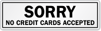Sorry No Credit Cards Accepted Label