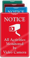 Activities Monitored By Video Camera ShowCase Wall Sign