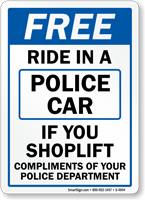 Free Ride in Police Car Shoplift Sign