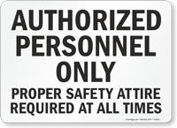 Authorized Personnel Safety Attire Sign