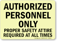 Authorized Personnel Proper Safety Attire Required Sign