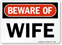 Beware Of Wife Funny Sign