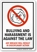 Bullying And Harassment Is Against The Law Sign