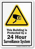 Building Protected by 24 Hour Surveillance Sign