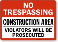 No Trespassing Construction Violators Prosecuted Sign