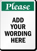 Custom Wording Please Sign