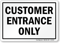 Customer Entrance Only Sign