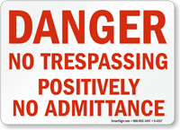 Danger No Trespassing Positively No Admittance Sign