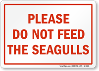 Do Not Feed The Seagulls Sign