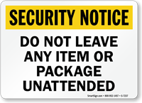 Do Not Leave Any Item Security Notice Sign