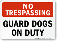 No Trespassing Guard Dogs Sign